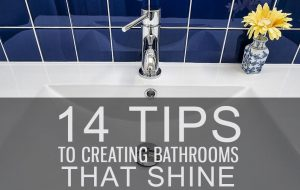 14 tops to creating bathrooms that shine