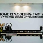 Home Remodeling Part 2: How We Will Spruce Up Your Interior