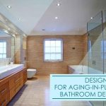 Design Tips for Aging-in-Place Bathroom Design