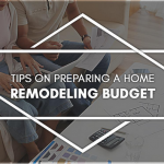 Tips on Preparing a Home Remodeling Budget