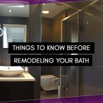 Things to Know Before Remodeling Your Bath