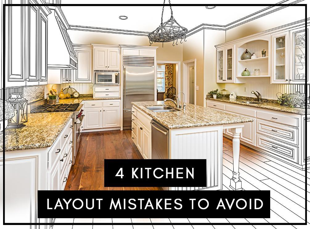 4 Kitchen Layout Mistakes To Avoid