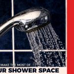 Tips to Make the Most of Your Shower Space