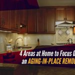 4 Areas at Home to Focus On In an Aging-in-Place Remodel